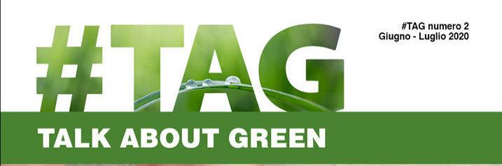 Il nuovo numero di #TAG, Talk About Green