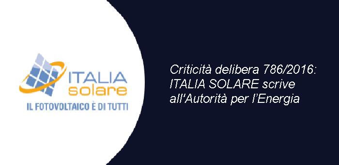 Criticità delibera 786/2016: ITALIA SOLARE scrive all'Autorità per l'Energia